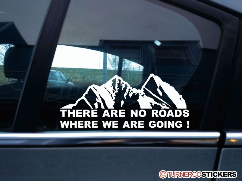 There are no roads where we are going Mountain silhouette offroad truck sticker